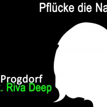 Progdorf feat. Riva Deep presents: DichterHouse - Pflücke die  Nacht
